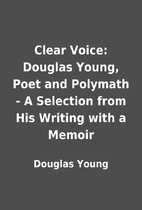 Clear Voice: Douglas Young, Poet and…