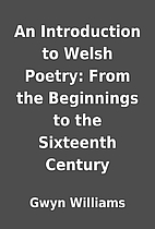 An Introduction to Welsh Poetry: From the…
