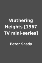 Wuthering Heights [1967 TV mini-series] by…