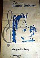 EN EL PIANO CON CLAUDE DEBUSSY by Marguerite…