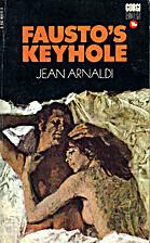 Fausto's Keyhole by Jean Arnaldi