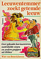 Leeuwentemmer zoekt getemde leeuw over…