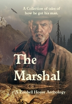 The Marshal : A Collection of Tales of How…