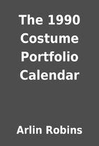 The 1990 Costume Portfolio Calendar by Arlin…