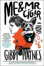 Me and Mr. Cigar by Gibby Haynes