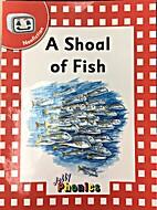 Jolly Phonics: A Shoal of Fish by Sara…