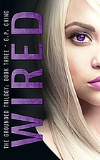 Wired (The Grounded Trilogy Book 3) by G. P.…