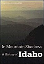 In Mountain Shadows: A History of Idaho by…
