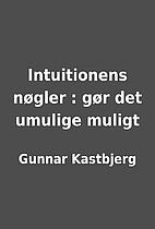 Intuitionens nøgler : gør det…