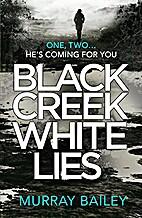 Black Creek White Lies: A gripping,…