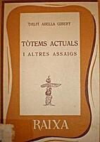 Tòtems actuals i altres assaigs by Delfí…