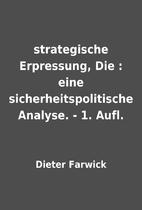 strategische Erpressung, Die : eine…