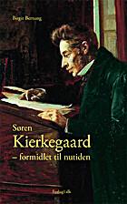 Søren Kierkegaard - formidlet til…