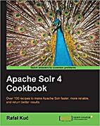 Apache Solr 4 Cookbook by Rafał Kuć