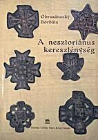 A nesztoriánus kereszténység by Borbála…
