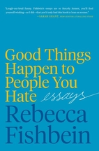 Good Things Happen to People You Hate:…