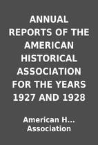 ANNUAL REPORTS OF THE AMERICAN HISTORICAL…