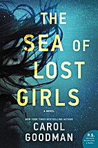 The Sea of Lost Girls: A Novel by Carol…
