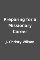 Preparing for a Missionary Career by J.…