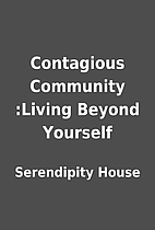 Contagious Community :Living Beyond Yourself…