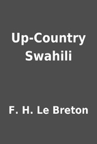 Up-Country Swahili by F. H. Le Breton