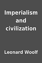 Imperialism and civilization by Leonard…