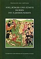 Adel, Burger und Zunfte im Bern des 15.…