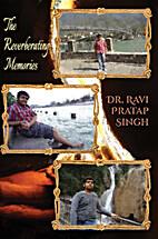 The Reverberating Memories by Ravi Pratap…