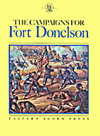 The campaigns for Fort Donelson: A review by…