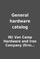 General hardware catalog by IN) Van Camp…