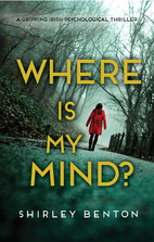 Where is My Mind?: A Gripping Irish…
