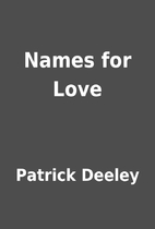 Names for Love by Patrick Deeley