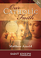Our Catholic Faith (DVD) by Matthew Arnold