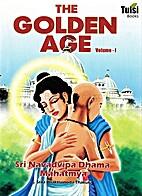 The Golden Age - Volume One - Sri Navadvipa…