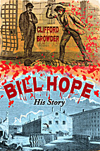 Bill Hope: His Story by Clifford Browder