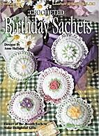 Crocheted Birthday Sachets (Leisure Arts…