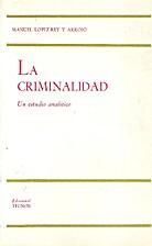 La criminalidad by Manuel Lopez-Rey