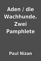 Aden / die Wachhunde. Zwei Pamphlete by Paul…