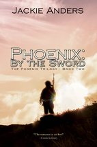 Phoenix: By the Sword (The Phoenix Trilogy)…