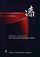 Urushi/lacquer - The Living Art of Nagatoshi…