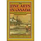 The fine arts in Canada by Newton MacTavish