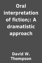 Oral interpretation of fiction;: A…