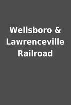 Wellsboro & Lawrenceville Railroad