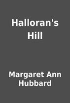 Halloran's Hill by Margaret Ann Hubbard