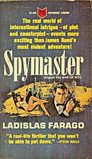 Spymaster by Ladislas Farago