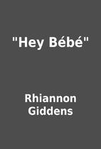 Hey Bébé by Rhiannon Giddens