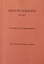Carnet de promenades by Armand Scholtès