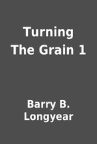 Turning The Grain 1 by Barry B. Longyear