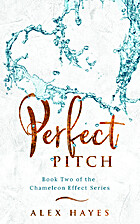 Perfect Pitch (The Chameleon Effect Book 2)…
