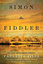 Simon the Fiddler: A Novel by Paulette Jiles